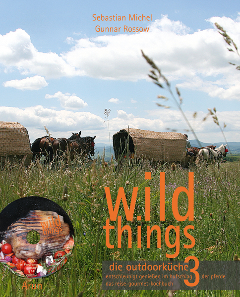 wild things - die outdoorküche 3 - Michel, Rossow