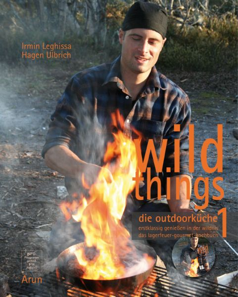 wild things - die outdoorküche 1 - Leghissa, Ulbrich